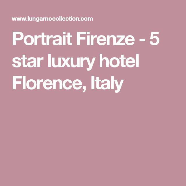 Portrait Firenze - 5 star luxury hotel Florence, Italy
