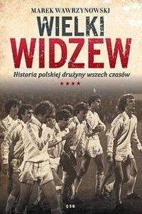 Wielki Widzew - Marek Wawrzynowski. Źli chłopcy też mają marzenia. I nie cofną się przed niczym by je zrealizować... #ksiazka #book #widzew #widzewlodz
