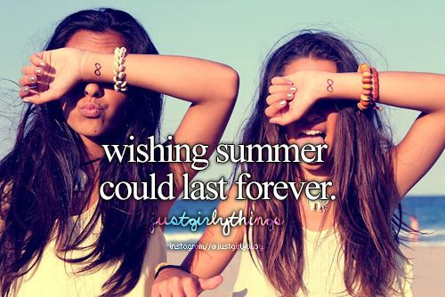 Wishing summer could last forever