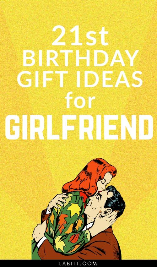21 21st Birthday Gift Ideas For Girlfriend She Will Love Thoughtful Gifts Girls Turning Her Friend Best