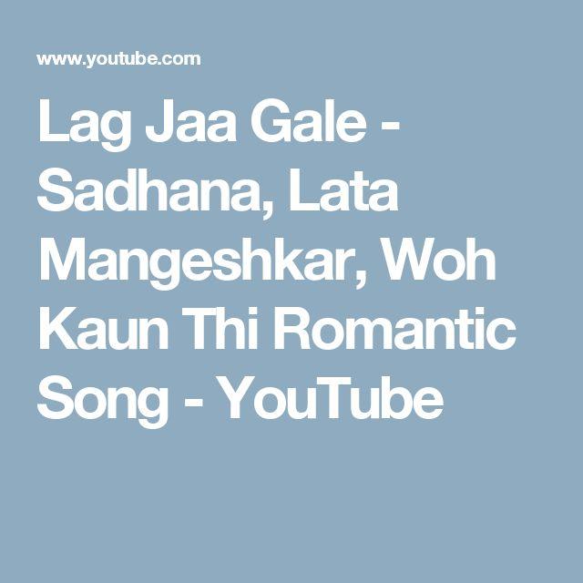 Lag Jaa Gale - Sadhana, Lata Mangeshkar, Woh Kaun Thi Romantic Song - YouTube