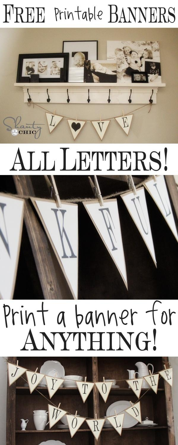FREE Printable Letter Banners at Shanty-2-Chic.com! Print a banner for any holiday, party or room for FREE!!! LOVE these!! - Pics Fave