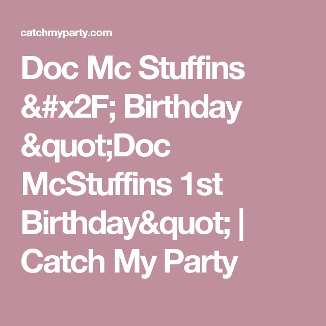 "Doc Mc Stuffins / Birthday ""Doc McStuffins 1st Birthday"" 