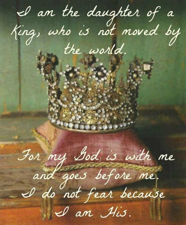 I am the daughter of the King ... the primary characteristic of a princess. .