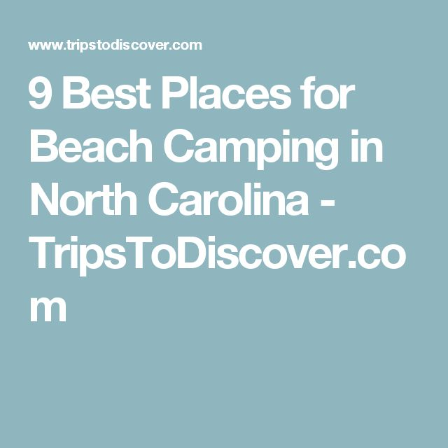 9 Best Places for Beach Camping in North Carolina - TripsToDiscover.com