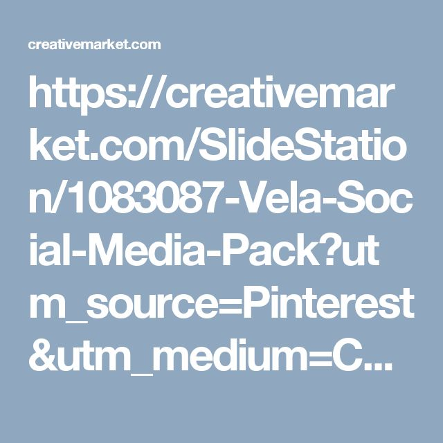 https://creativemarket.com/SlideStation/1083087-Vela-Social-Media-Pack?utm_source=Pinterest&utm_medium=CM Social Share&utm_campaign=Product Social Share&utm_content=Vela Social Media Pack ~ Web Elements on Creative Market