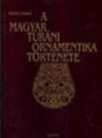 Huszka József: A magyar turáni ornamentika története- reprint