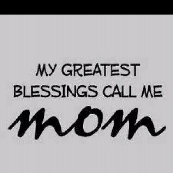 :)Greatest Blessed, Life, Inspiration, Mothers Day, Quotes, Be A Mom, True, Things, Kids