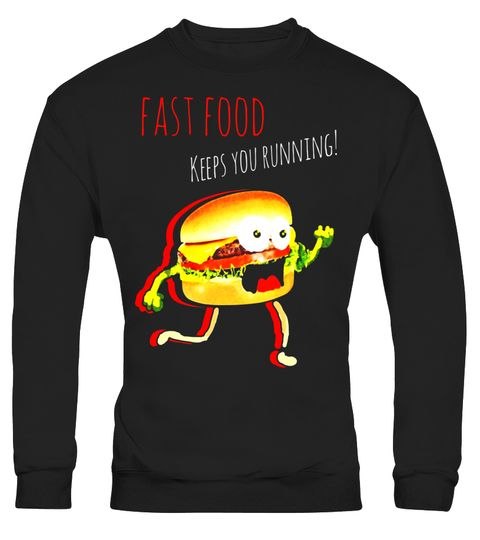 "# Fast food keeps you running, Fast Food Funny Gift T-Shirt .  Special Offer, not available in shops      Comes in a variety of styles and colours      Buy yours now before it is too late!      Secured payment via Visa / Mastercard / Amex / PayPal      How to place an order            Choose the model from the drop-down menu      Click on ""Buy it now""      Choose the size and the quantity      Add your delivery address and bank details      And that's it!      Tags: Fast food keeps you…"
