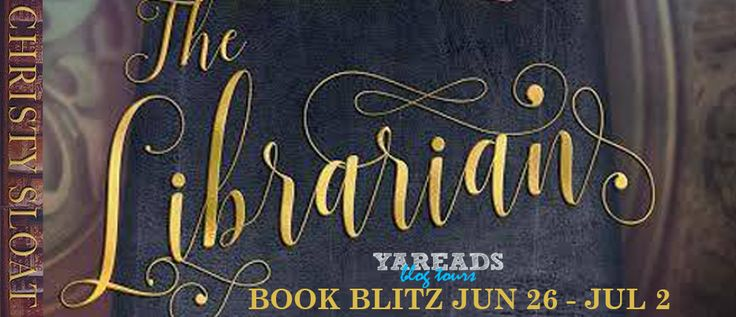 Book Blitz Sign Ups: The Librarian by @ChristySloat - @YAReads Blog Tours July 2nd