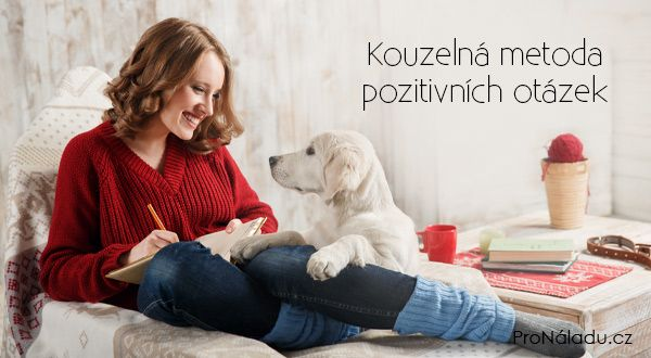Kouzelná metoda pozitivních otázek | ProNáladu.cz