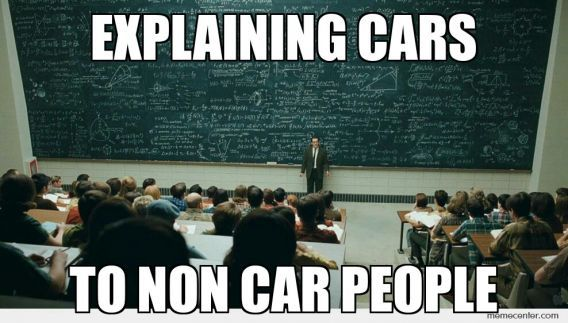 Explaining cars to non-car people- Memes | LIKE US ON FACEBOOK https://www.facebook.com/theiconicimports