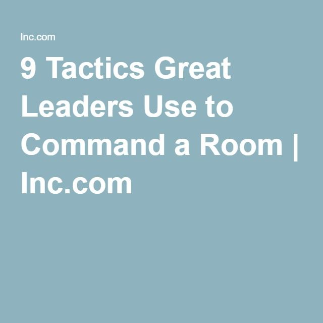 9 Tactics Great Leaders Use to Command a Room | Inc.com