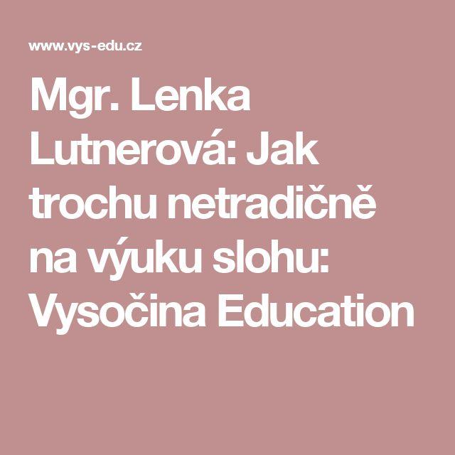 Mgr. Lenka Lutnerová: Jak trochu netradičně na výuku slohu: Vysočina Education