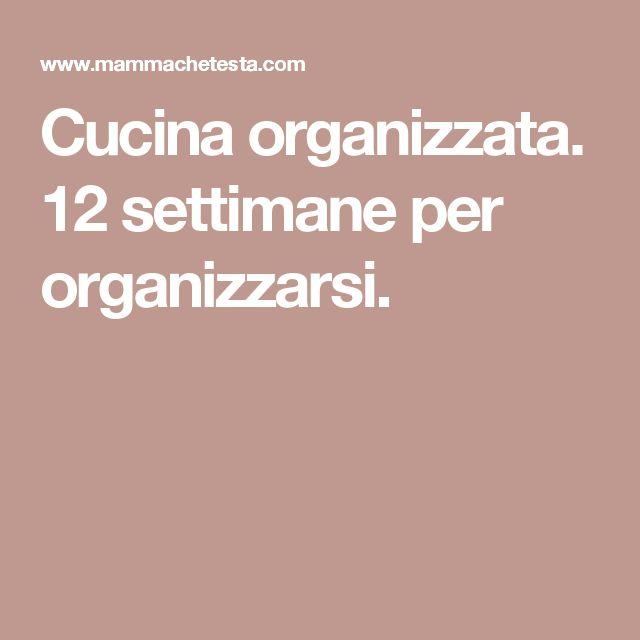 Cucina organizzata. 12 settimane per organizzarsi.