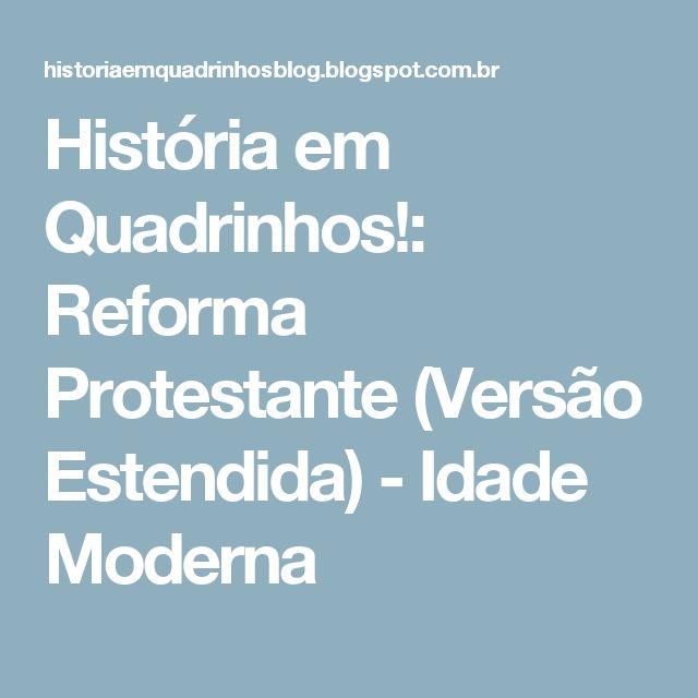 História em Quadrinhos!: Reforma Protestante (Versão Estendida) - Idade Moderna