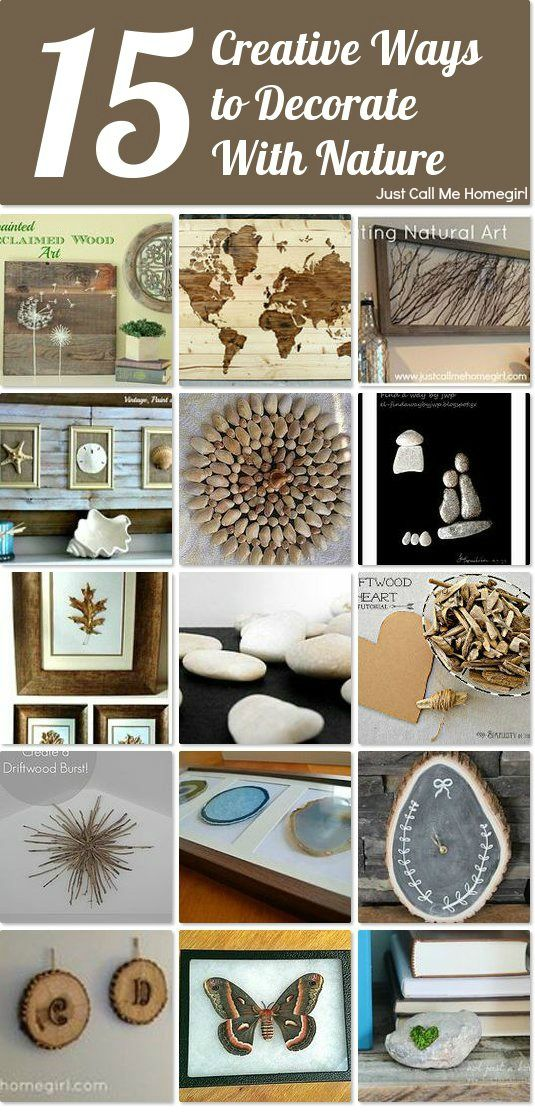 15 creative ways to decorate with nature ~ it's time to take a hike and find some supplies!