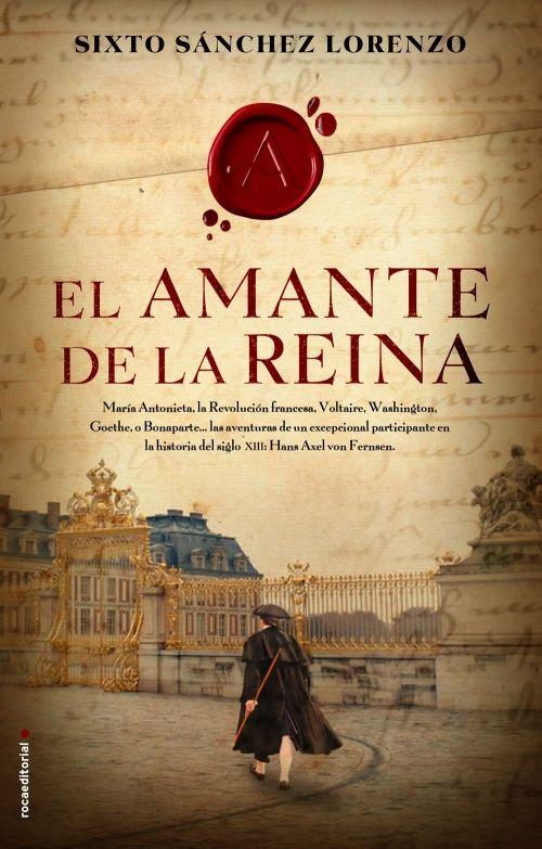 EL AMANTE DE LA REINA - SIXTO SÁNCHEZ LORENZO http://www.quelibroleo.com/el-amante-de-la-reina#criticas