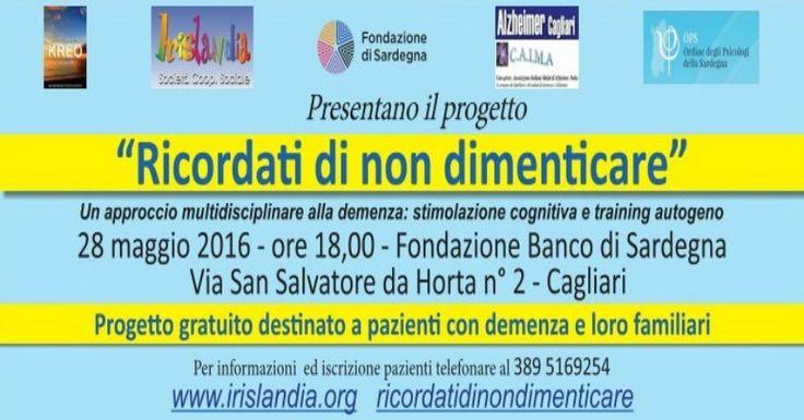 Sabato 28 maggio 2016 presso la sala Fondazione Banco di Sardegna, in via San Salvatore Da Horta 2, Cagliari, dalle ore 18, si terrà la presentazione del primo corso gratuito di stimolazione cognitiva.