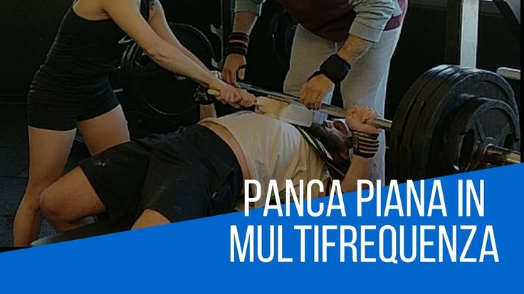 Panca Piana Multifrequenza per Forza ed Ipertrofia | Powerlifting e Body...