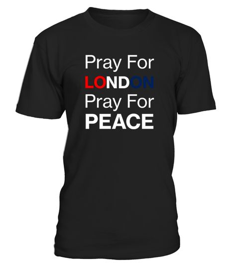 Pray For London Shirt NEW | Teezily | Buy, Create & Sell T-shirts to turn your ideas into reality