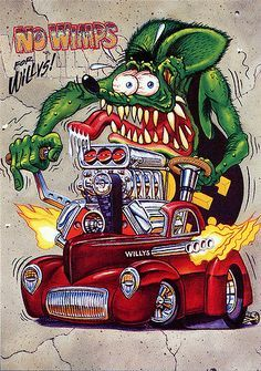 Rat Fink Ed Big Daddy Roth - No Whimps for Willys | Flickr - Photo Sharing!                                                                                                                                                                                 Mais