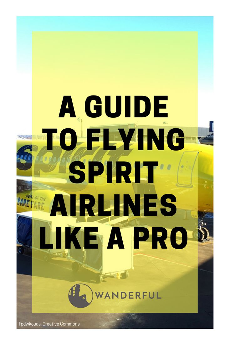 A Guide to Flying Spirit Airlines like a Pro | Flying with the budget airline Spirit isn't as hard as you think. We break down everything you need to know before boarding your flight! | Wanderful