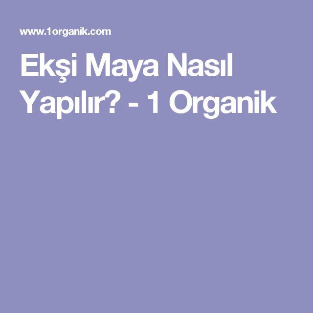 Ekşi Maya Nasıl Yapılır? - 1 Organik