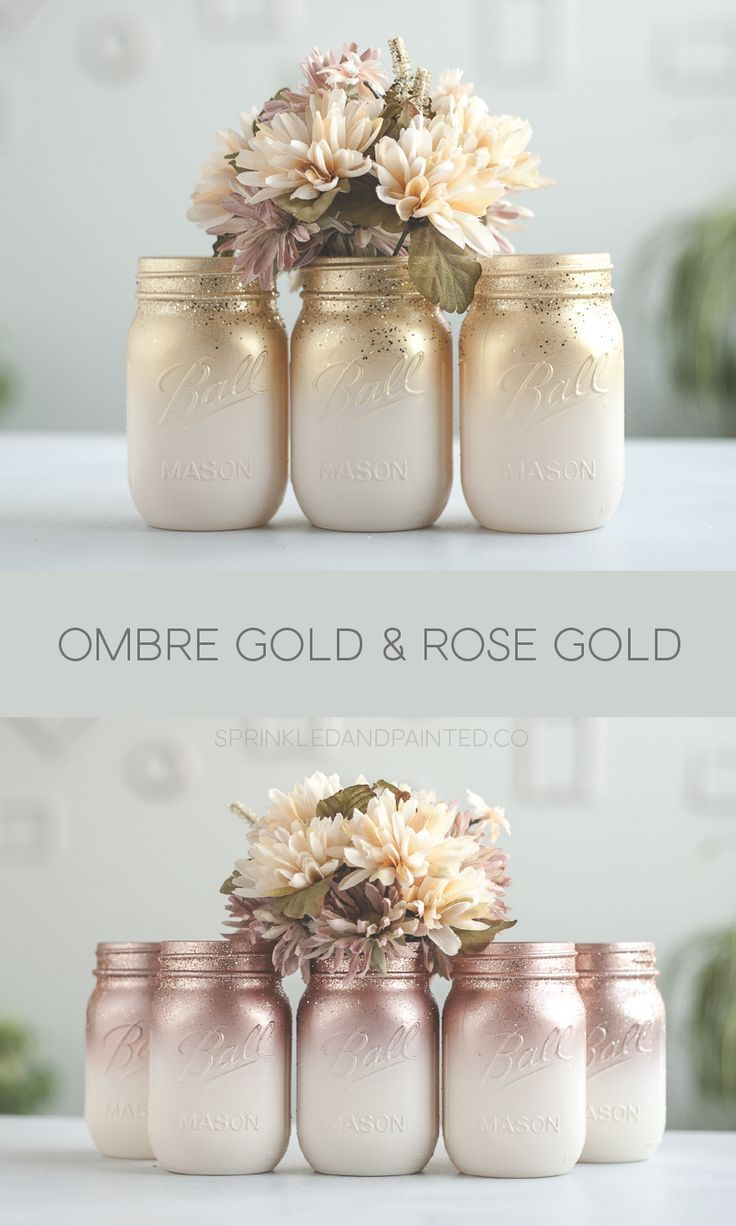 Ombre painted mason jars. Ivory with rose gold or gold and a splash of glitter