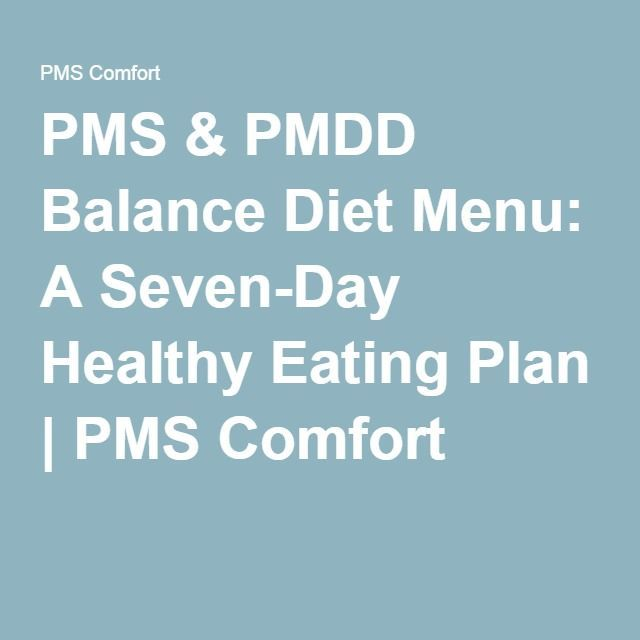 PMS & PMDD Balance Diet Menu: A Seven-Day Healthy Eating Plan | PMS Comfort