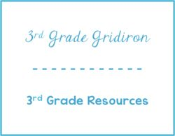 3rd Grade Gridiron - 3rd Grade Resources