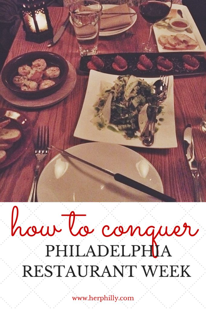 How To Conquer Philadelphia Restaurant Week | Her Philly