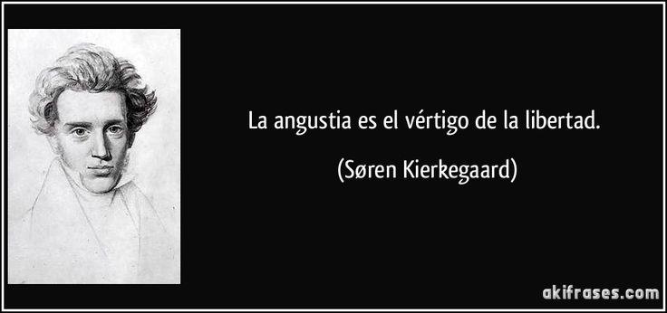 frase-la-angustia-es-el-vertigo-de-la-libertad-soren-kierkegaard-118153.jpg (850×400)