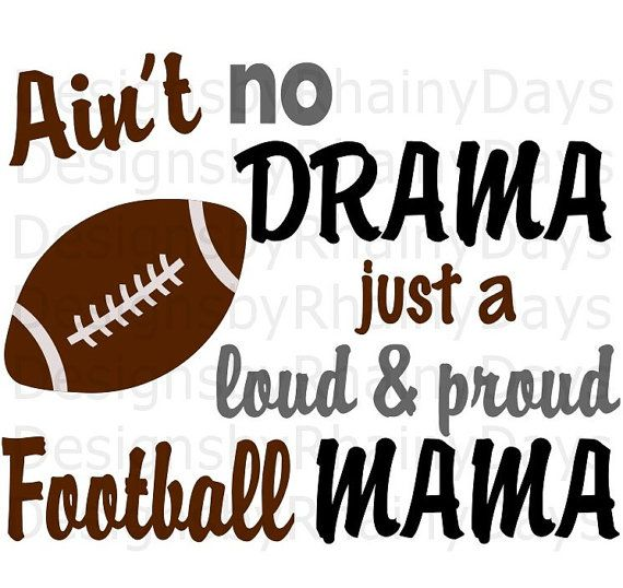 Buy 3 get 1 free! Ain't no drama just a loud and proud Football Mama cutting file, SVG, Football mom