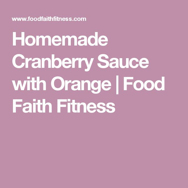 Homemade Cranberry Sauce with Orange | Food Faith Fitness