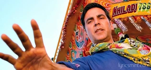 Khiladi 786 Songs Lyrics & Videos - Akshay Kumar