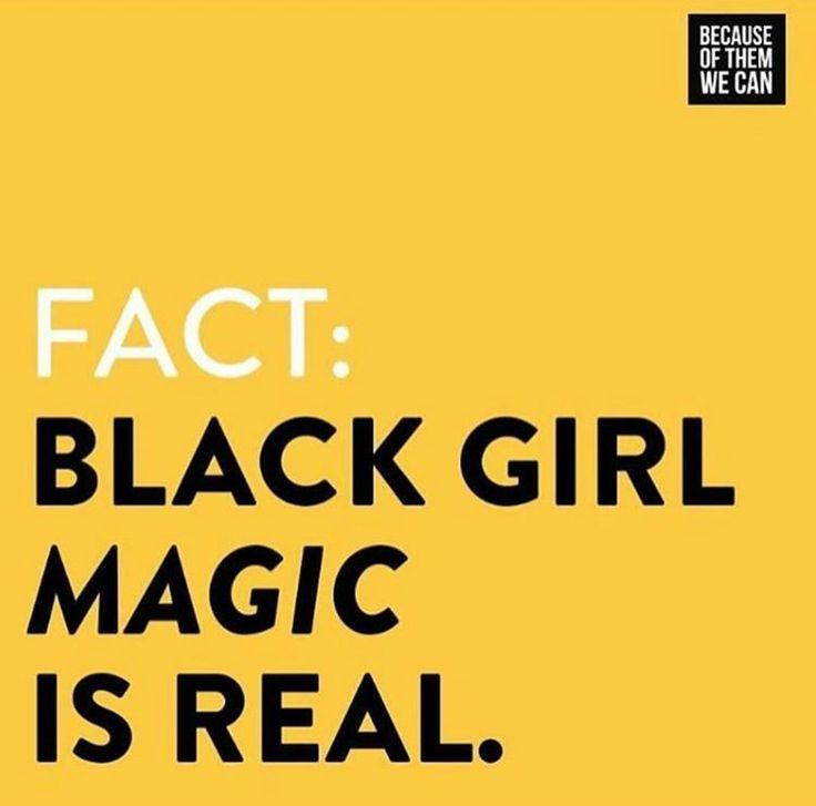 Fact: Black girl magic is real.