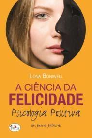 O Castor de Papel: O livro: A Ciência da Felicidade - Psicologia Posi...