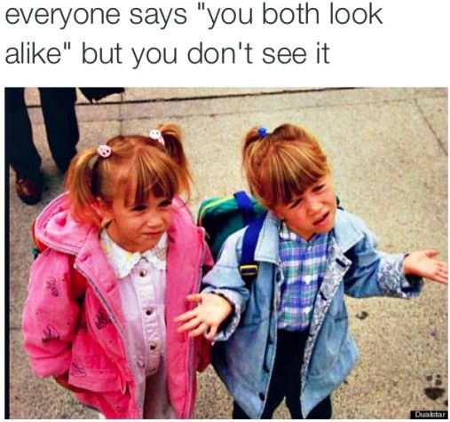 Literally the worst thing you can say to someone with siblings: | 24 Pictures That Will Make People With Siblings Laugh Harder Than They Should