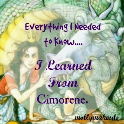 Molly Makes Do: Everything I Needed to Know... I Learned From Cimorene