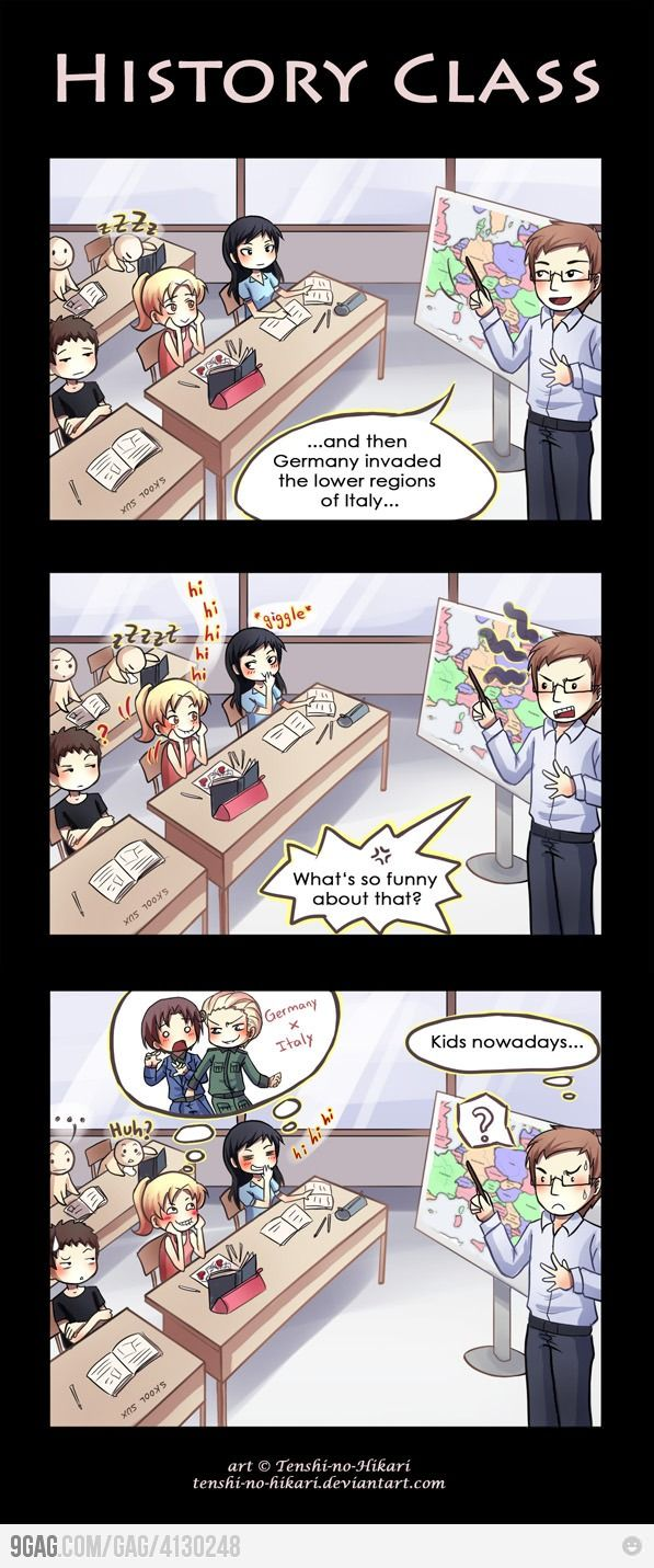 Every time I'm in History class, I can't help but to think of the countries as their personifications from Hetalia.