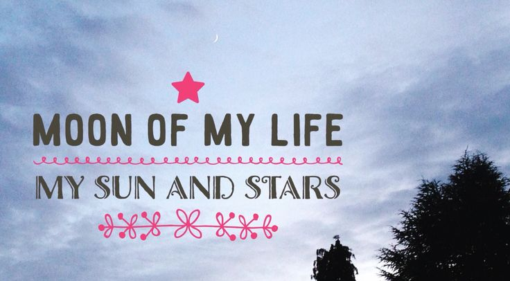 Moon And Stars Quotes: Moon Of My Life My Sun And Stars Game Of Thrones Quotes