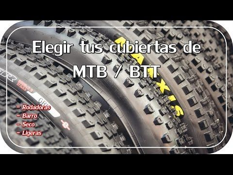 ¿Tienes dudas para elegir tu cubiertas de MTB o BTT? -