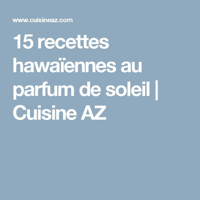15 recettes hawaïennes au parfum de soleil | Cuisine AZ