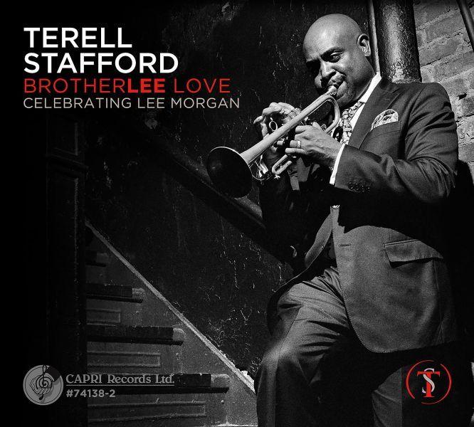 Terell Stafford: 'BrotherLee Love' (Celebrating Lee Morgan) (2015)
