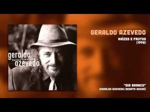 Geraldo Azevedo Dia Branco Raizes E Frutos 1 Audio Oficial