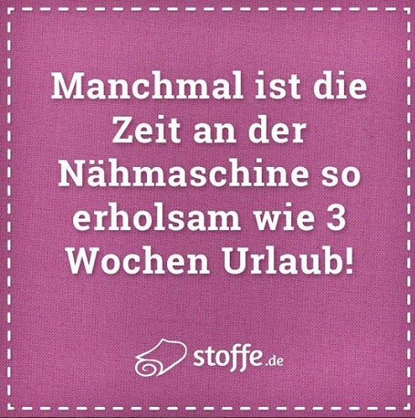 Manchmal ist die Zeit an der Nähmaschine so erholsam wie 3 Wochen Urlaub! #meme #spruch #sprüche #quote #diy #nähen #urlaub