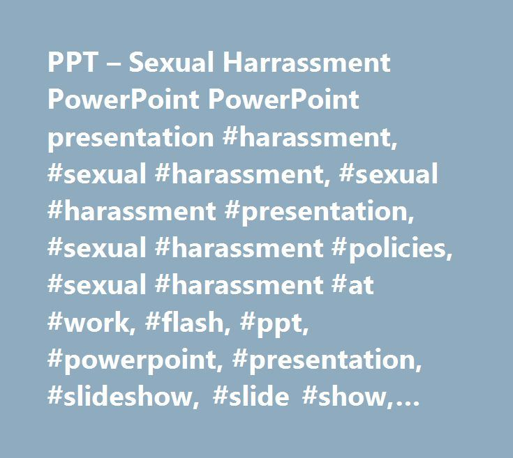 PPT – Sexual Harrassment PowerPoint PowerPoint presentation #harassment, #sexual #harassment, #sexual #harassment #presentation, #sexual #harassment #policies, #sexual #harassment #at #work, #flash, #ppt, #powerpoint, #presentation, #slideshow, #slide #show, #free http://france.nef2.com/ppt-sexual-harrassment-powerpoint-powerpoint-presentation-harassment-sexual-harassment-sexual-harassment-presentation-sexual-harassment-policies-sexual-harassment-at-work-flash/  # Sexual Harrassment…
