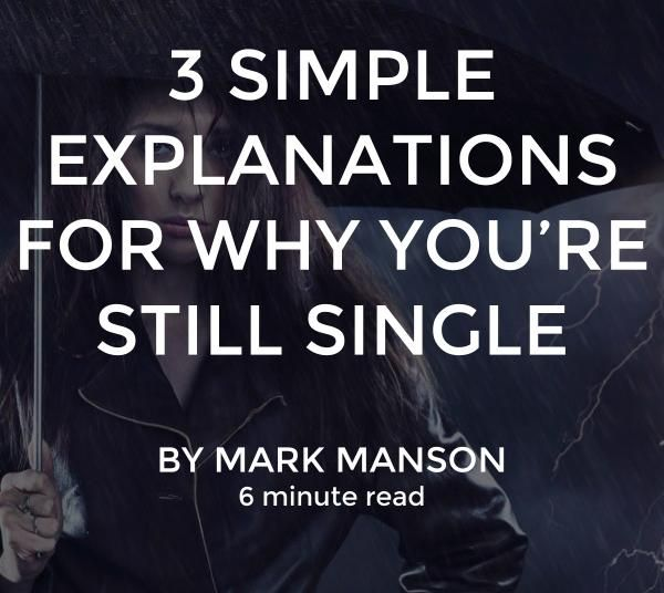 Sorry, but romance is kind of like a fart: if you have to force it then it's going to be shitty. Just let it, err… come out. http://markmanson.net/still-single