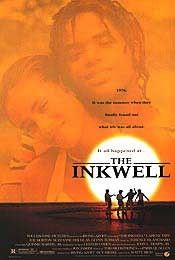 The Inkwell -  A Movie about a 16yr old boy coming of age on Martha's Vineyard.